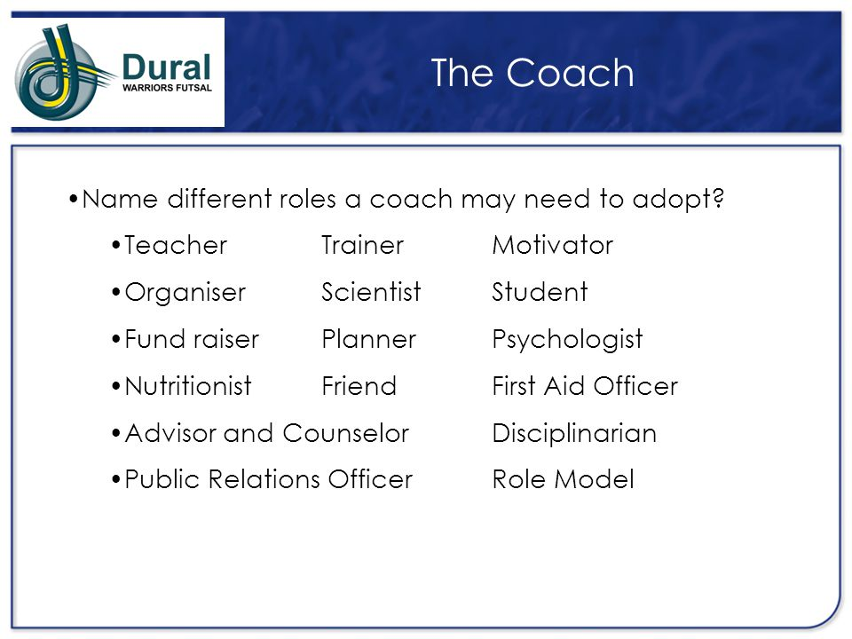 The Coach Name different roles a coach may need to adopt