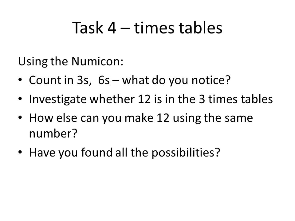 Task 4 – times tables Using the Numicon: