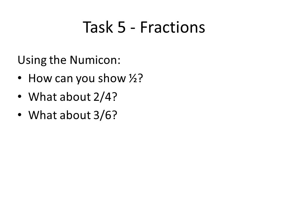 Task 5 - Fractions Using the Numicon: How can you show ½