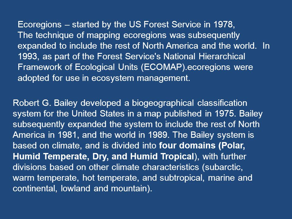 Ecoregions – started by the US Forest Service in 1978,