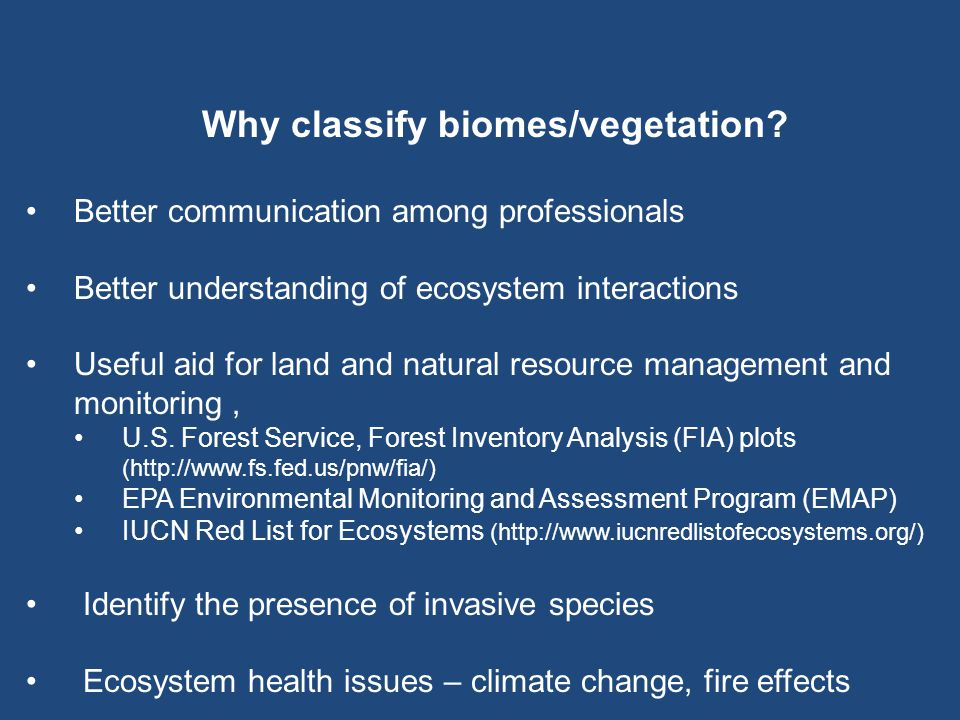 Why classify biomes/vegetation