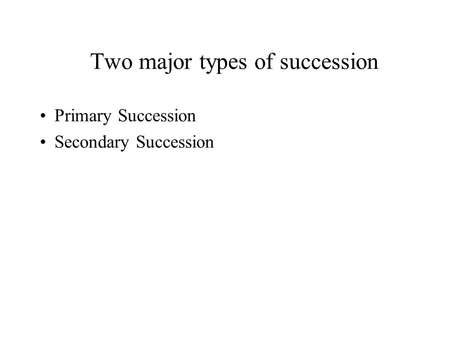 Two major types of succession