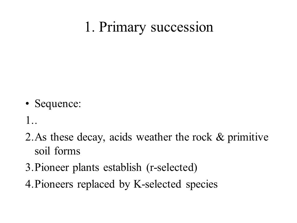 1. Primary succession Sequence: .