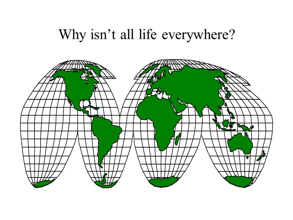 Why isn't all life everywhere