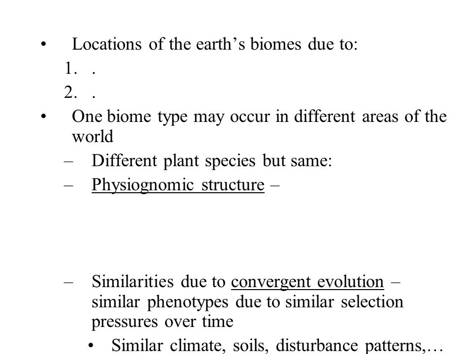 Locations of the earth's biomes due to: