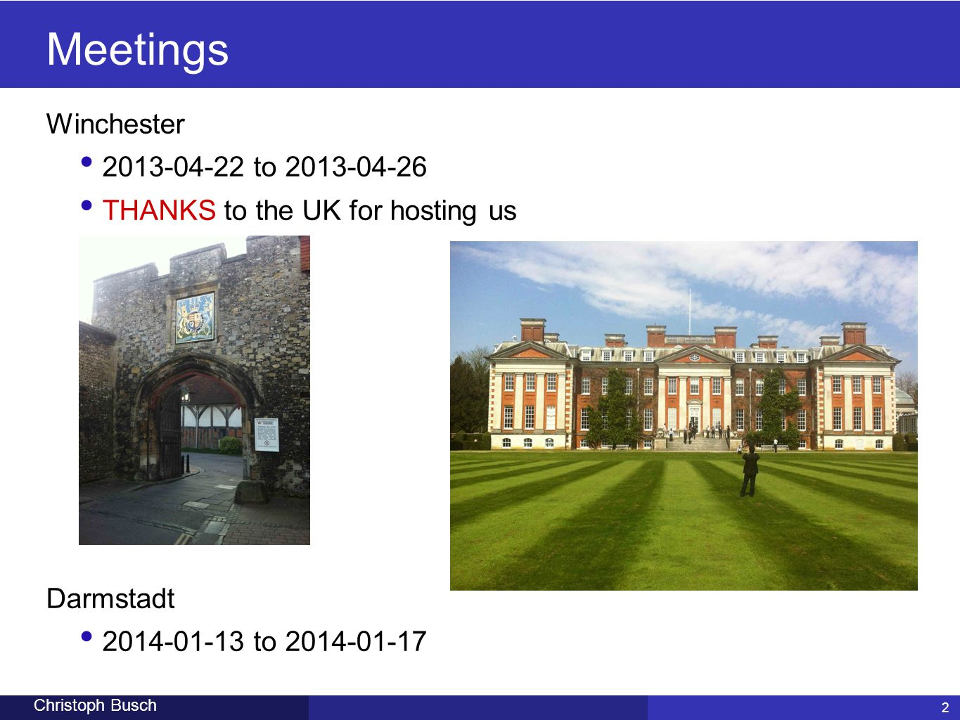 Meetings Winchester 2013-04-22 to 2013-04-26