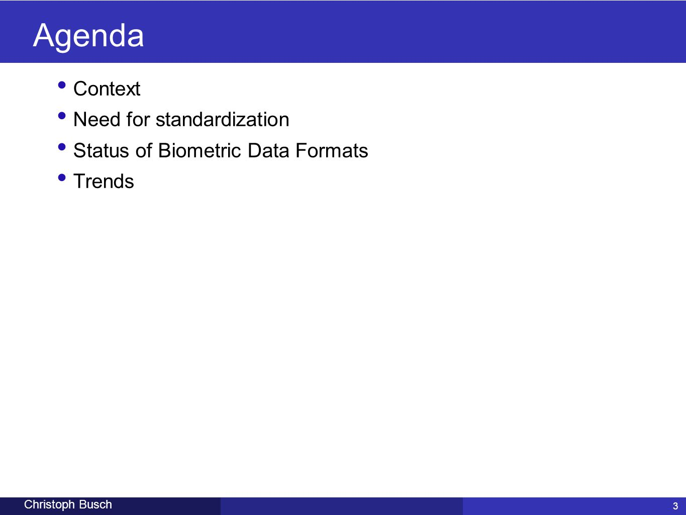 Agenda Context Need for standardization