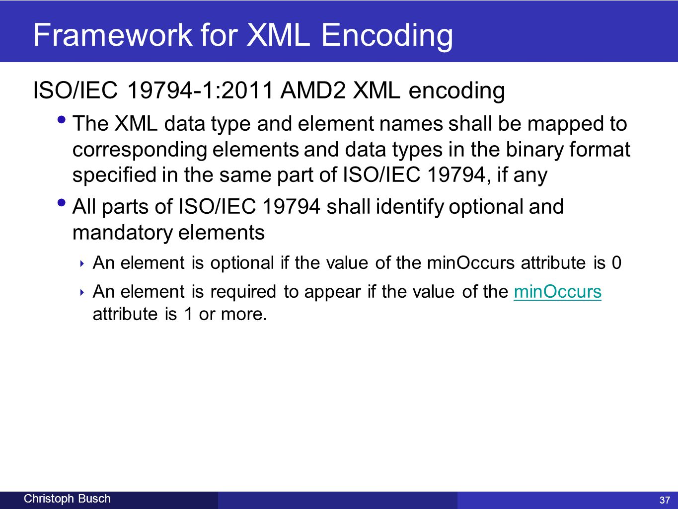 Framework for XML Encoding