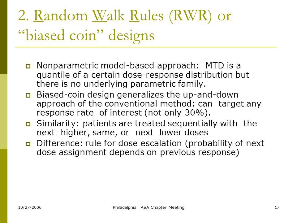 2. Random Walk Rules (RWR) or biased coin designs