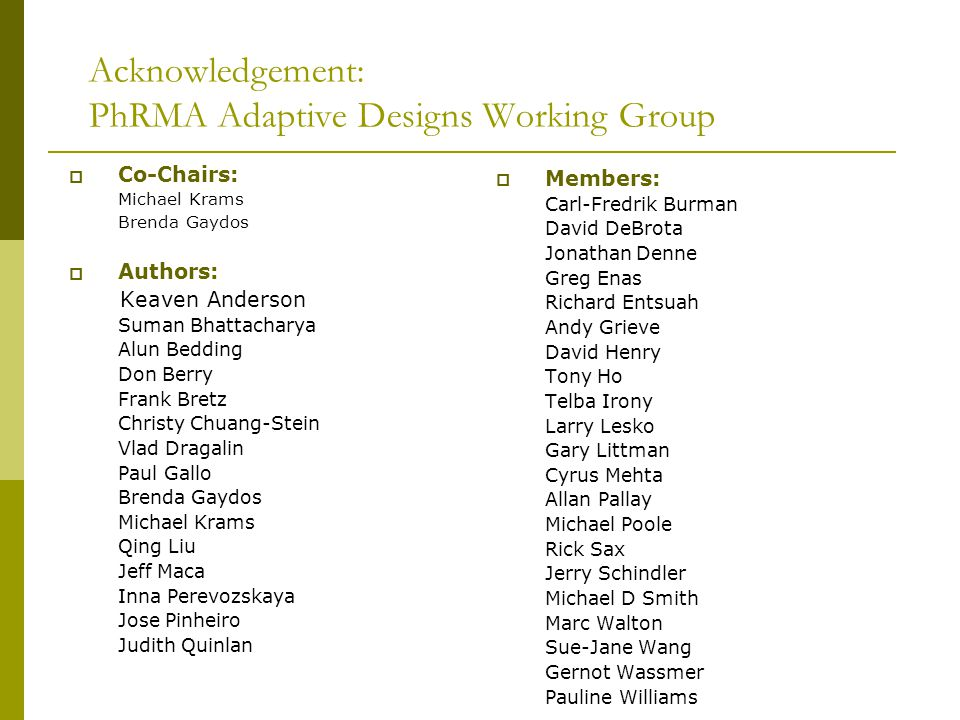 Acknowledgement: PhRMA Adaptive Designs Working Group