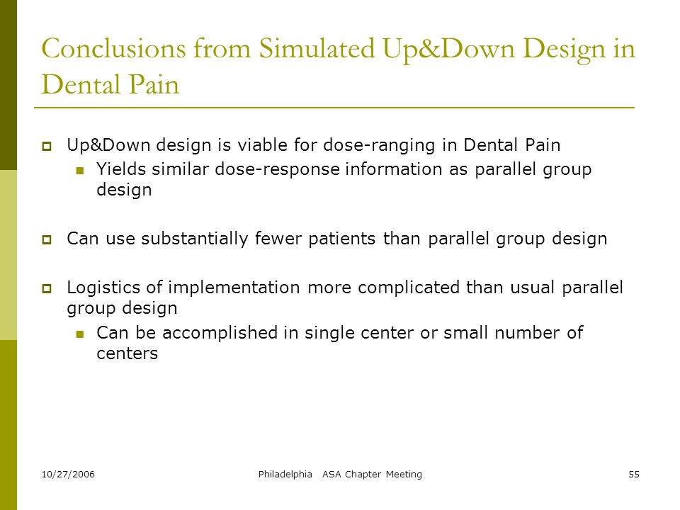 Conclusions from Simulated Up&Down Design in Dental Pain