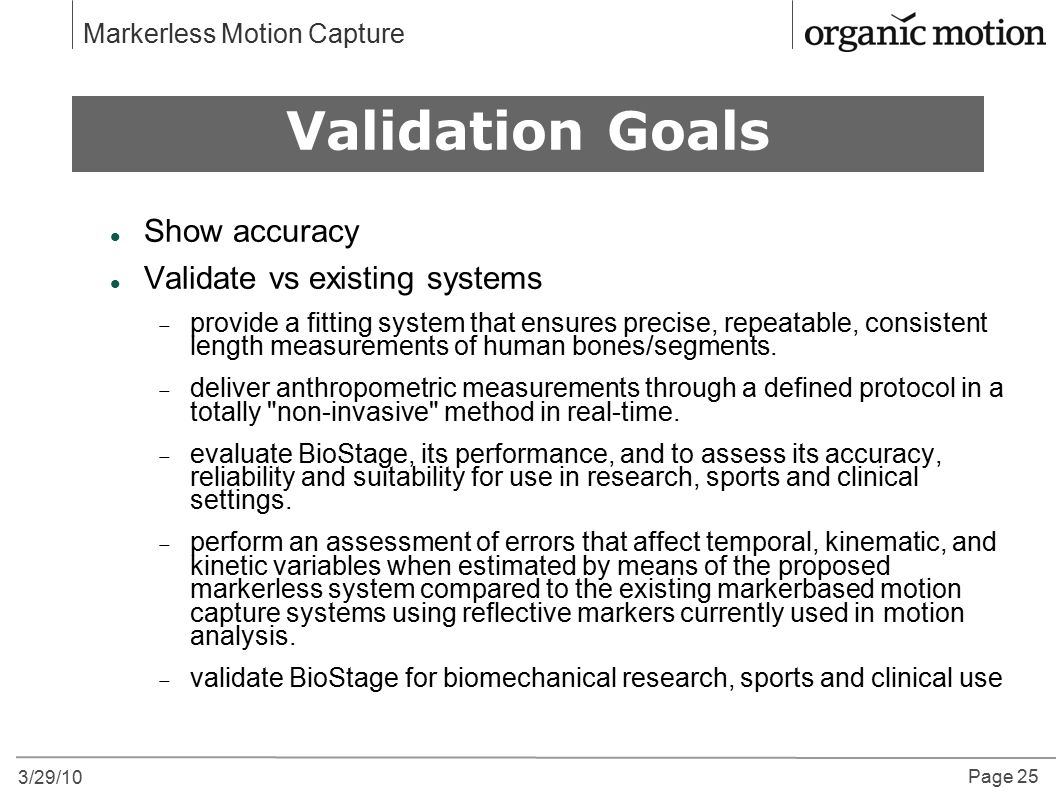 Validation Goals Show accuracy Validate vs existing systems