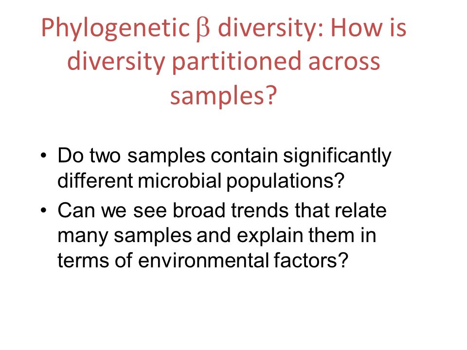 Phylogenetic  diversity: How is diversity partitioned across samples