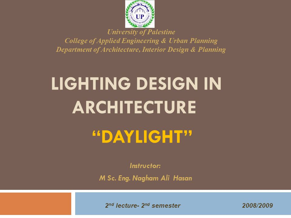 Lighting Design In Architecture Ppt Video Online Download