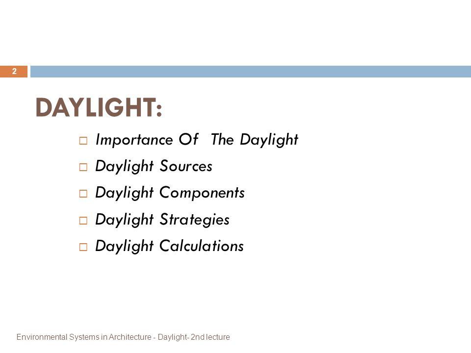 DAYLIGHT: Importance Of The Daylight Daylight Sources