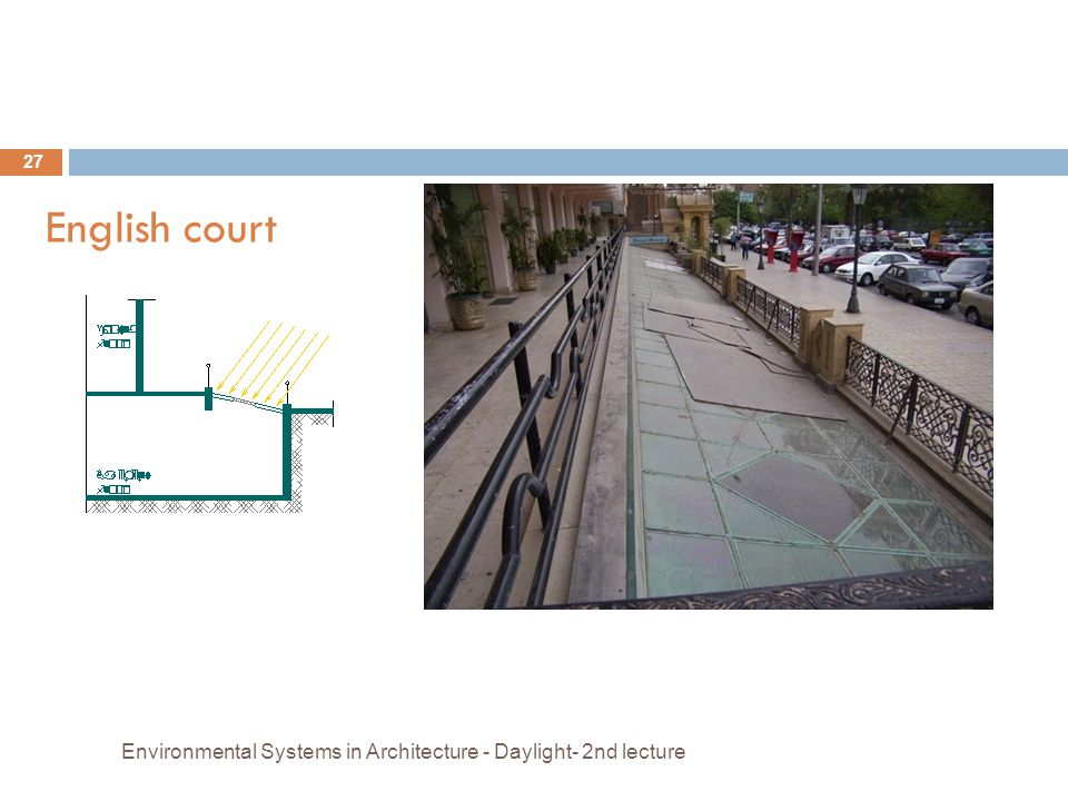 English court Environmental Systems in Architecture - Daylight- 2nd lecture