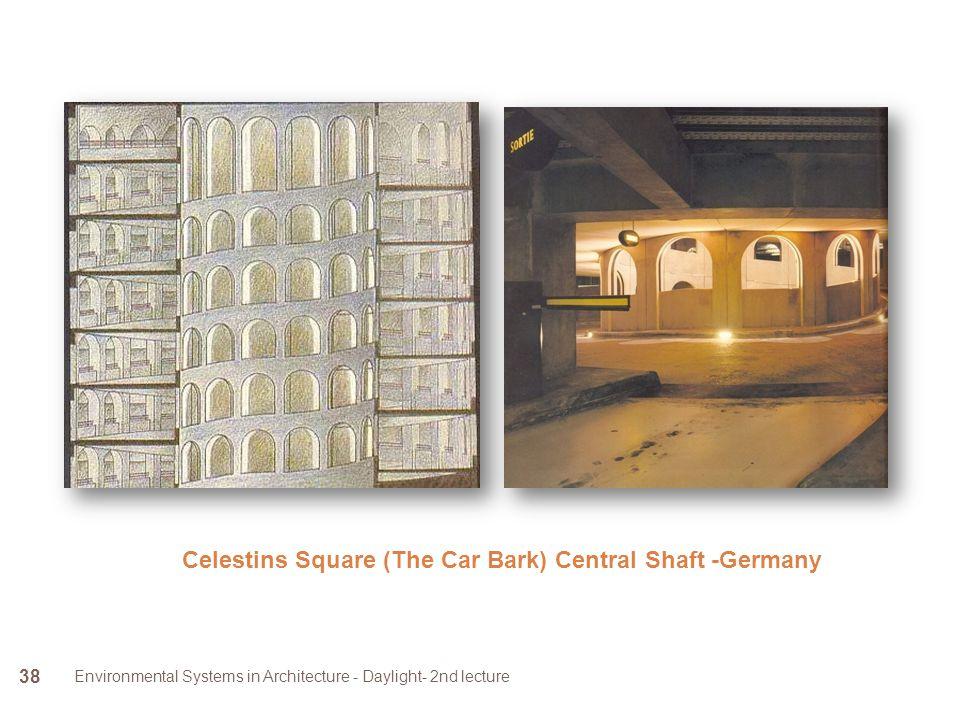 Celestins Square (The Car Bark) Central Shaft -Germany