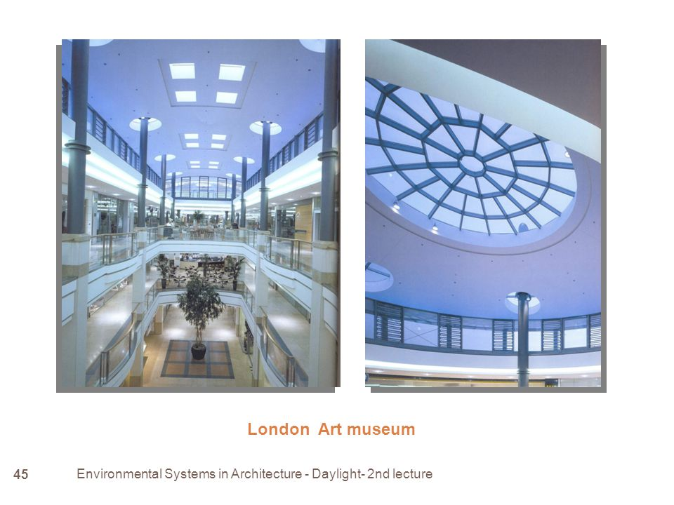 London Art museum Environmental Systems in Architecture - Daylight- 2nd lecture