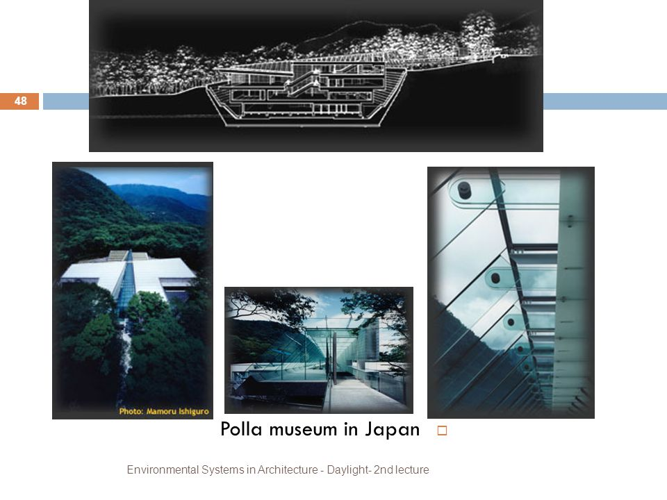 Polla museum in Japan Environmental Systems in Architecture - Daylight- 2nd lecture
