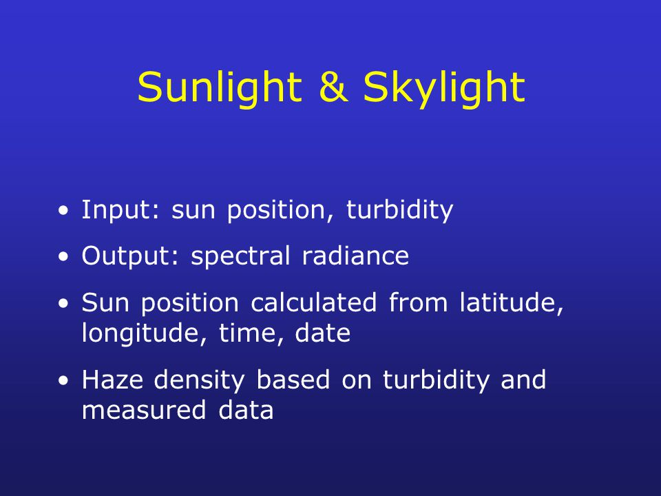 Sunlight & Skylight Input: sun position, turbidity