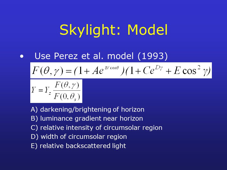 Skylight: Model Use Perez et al. model (1993)