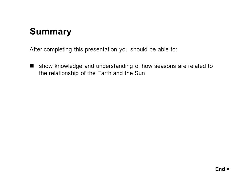 Summary After completing this presentation you should be able to: