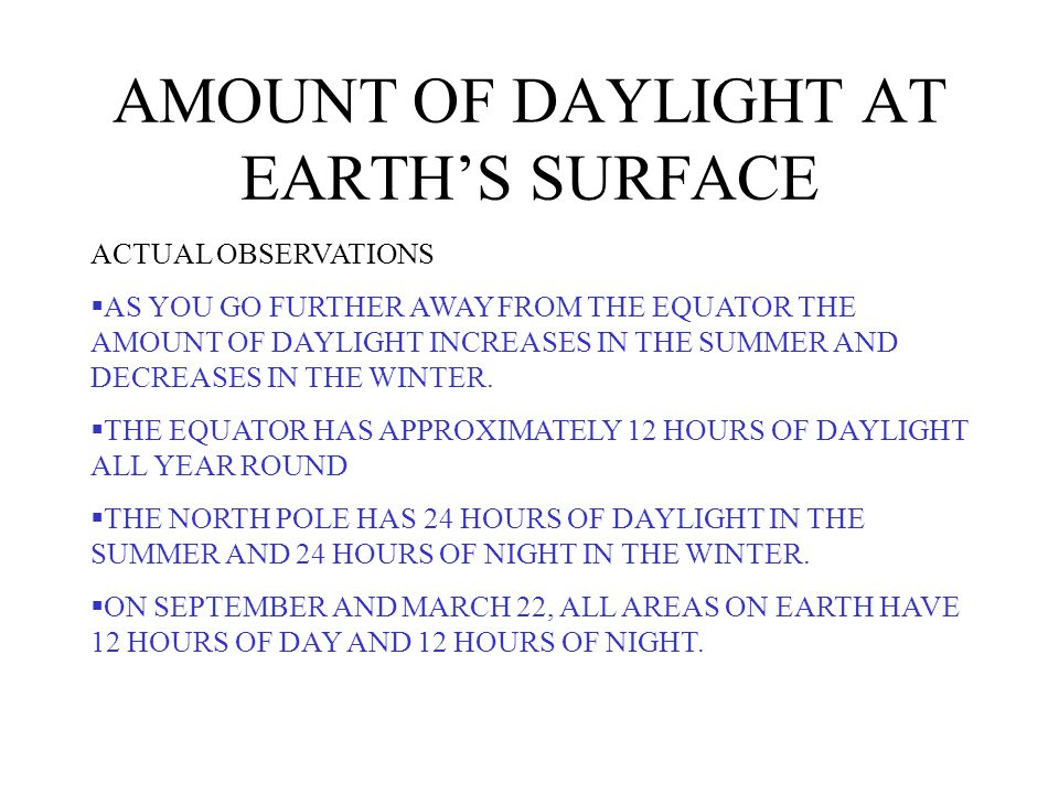 AMOUNT OF DAYLIGHT AT EARTH'S SURFACE