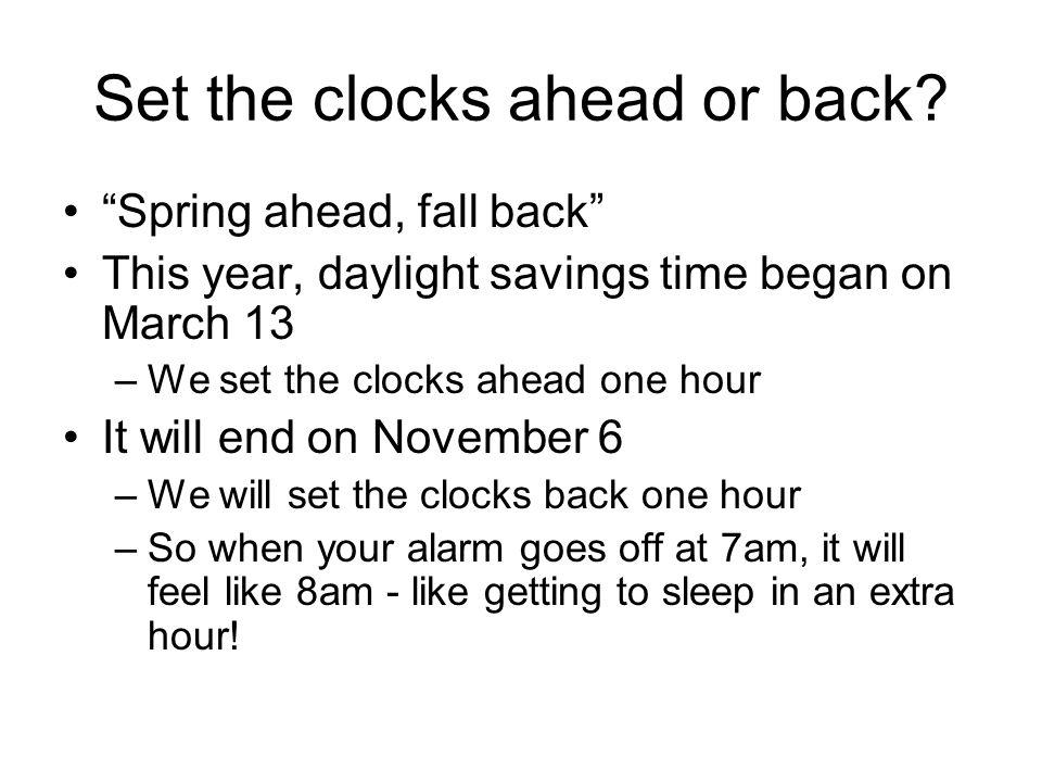 Set the clocks ahead or back