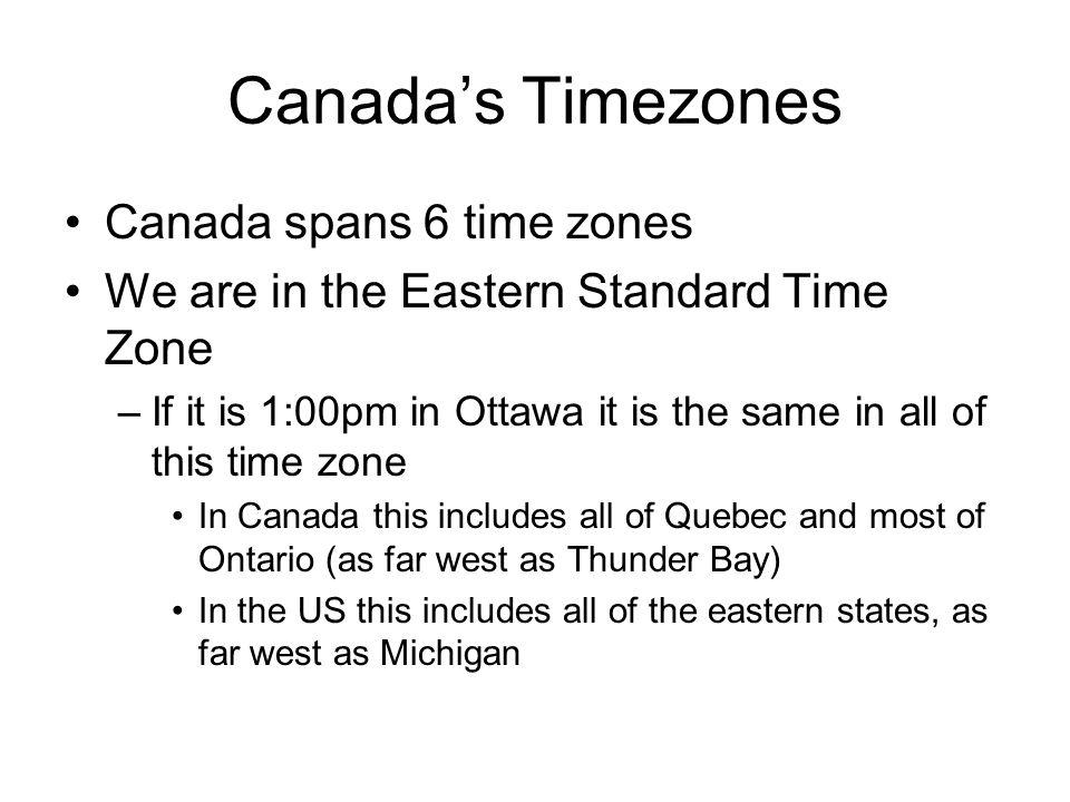 Canada's Timezones Canada spans 6 time zones