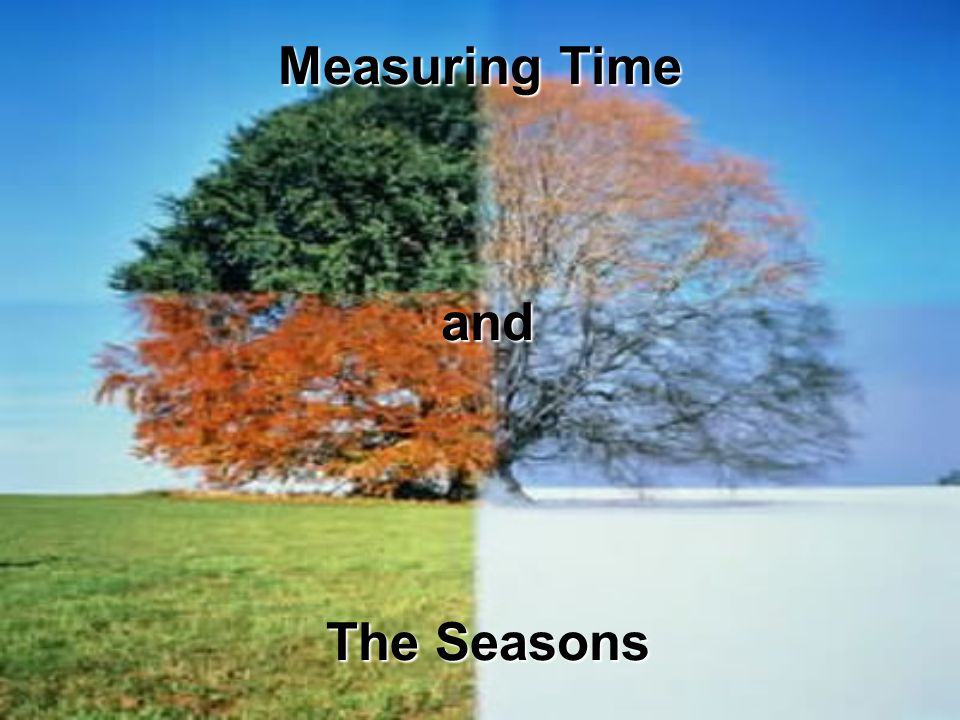 Measuring Time and The Seasons