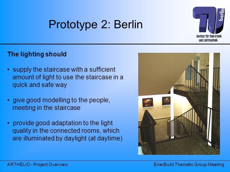 Prototype 2: Berlin The lighting should