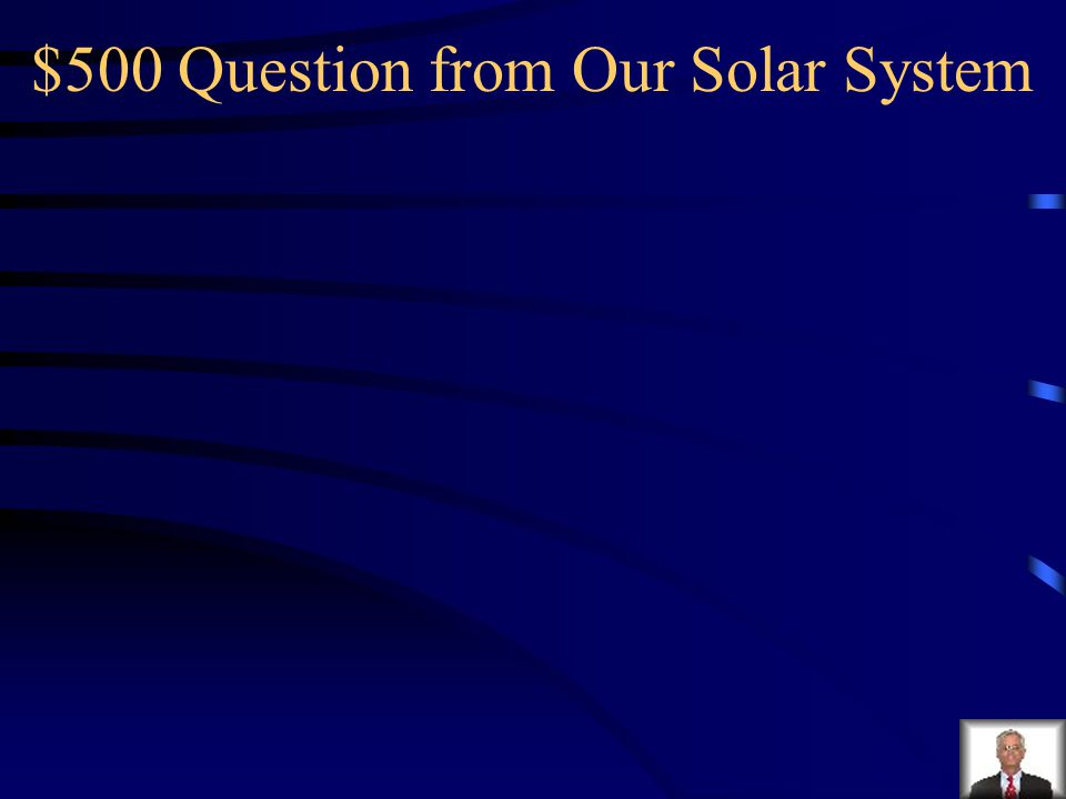 $500 Question from Our Solar System