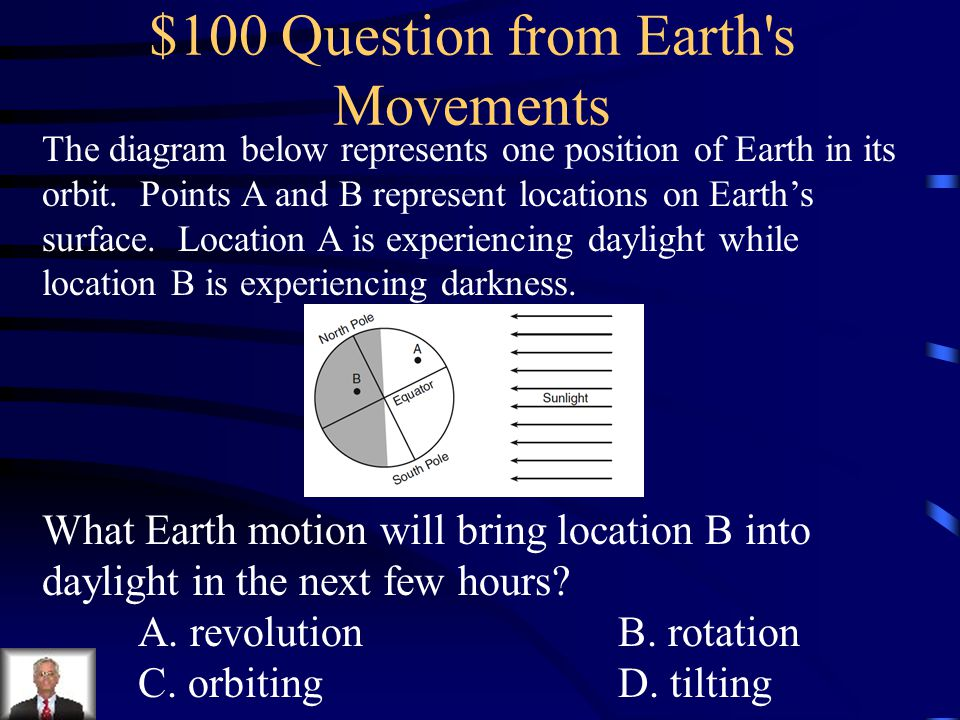 $100 Question from Earth s Movements
