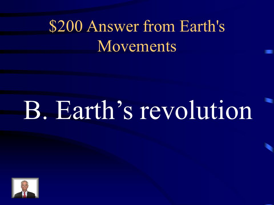 $200 Answer from Earth s Movements
