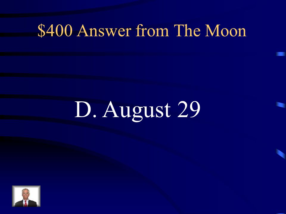 $400 Answer from The Moon D. August 29