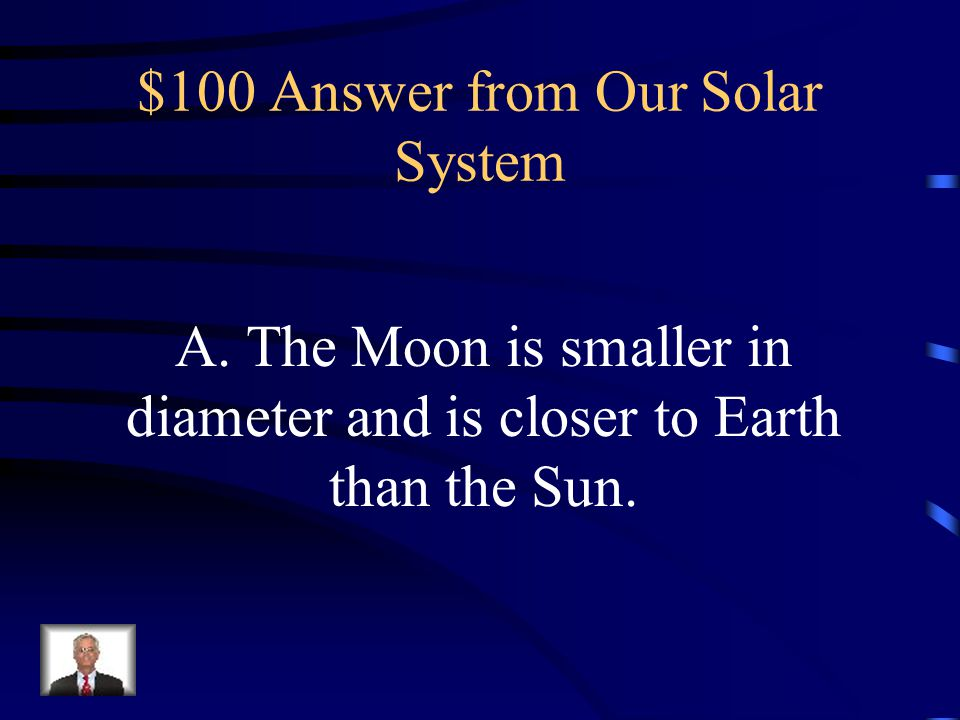 $100 Answer from Our Solar System