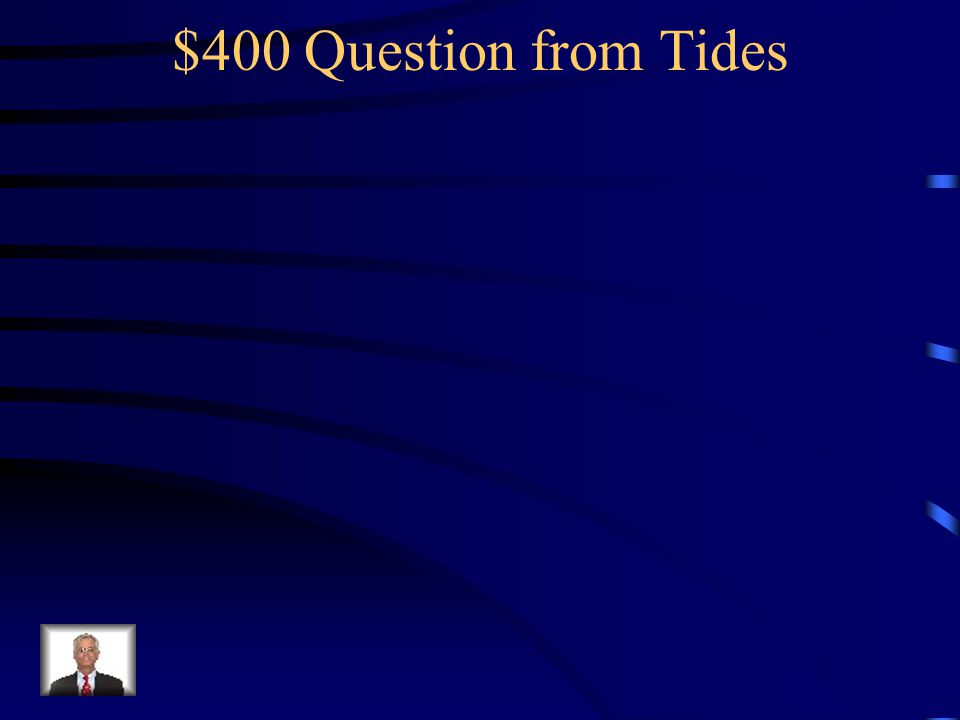 $400 Question from Tides