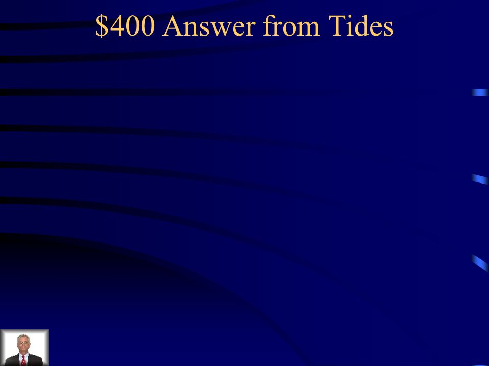 $400 Answer from Tides