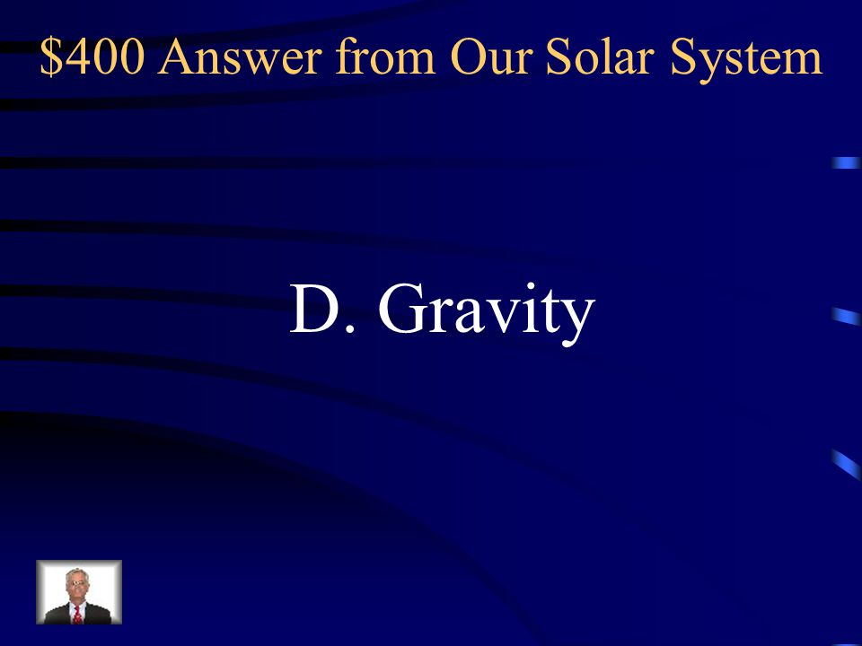 $400 Answer from Our Solar System