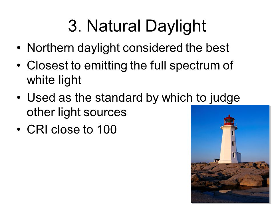 3. Natural Daylight Northern daylight considered the best