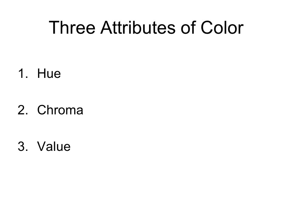 Three Attributes of Color