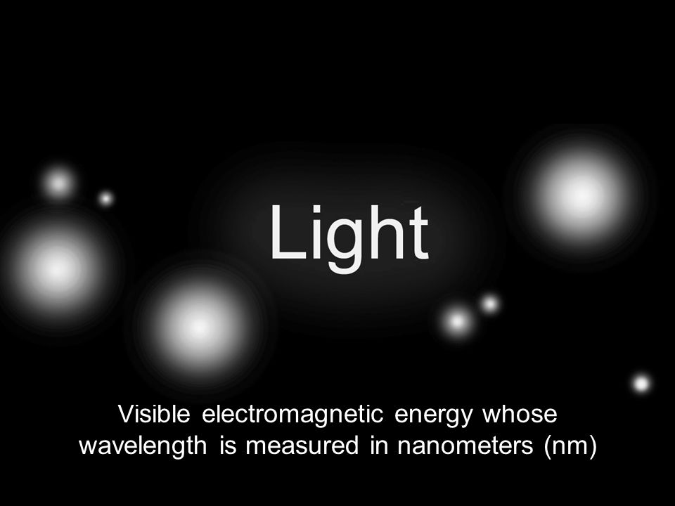 Visible electromagnetic energy whose wavelength is measured in nanometers (nm)