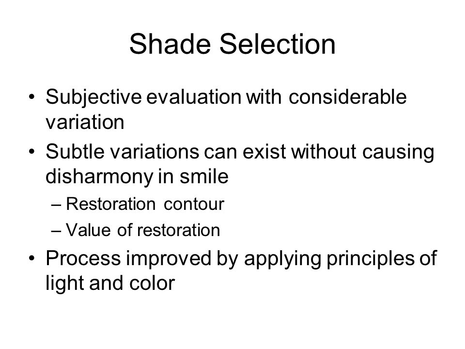 Shade Selection Subjective evaluation with considerable variation