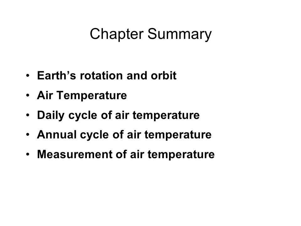 Chapter Summary Earth's rotation and orbit Air Temperature