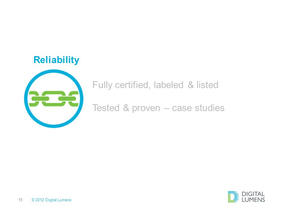 Fully certified, labeled & listed Tested & proven – case studies
