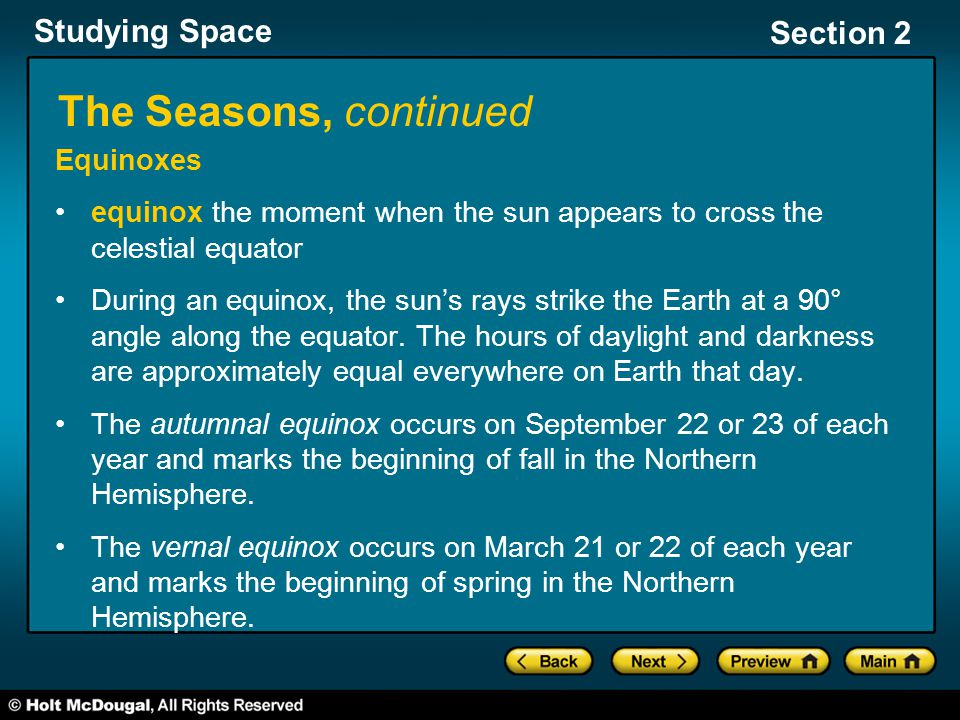 The Seasons, continued Equinoxes