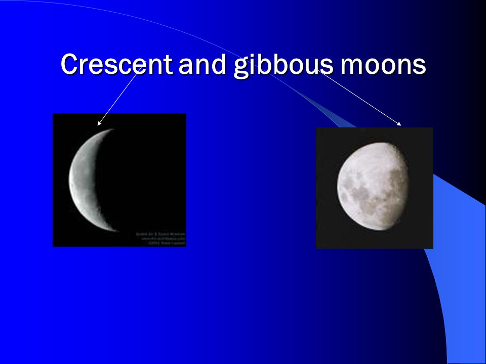 Crescent and gibbous moons