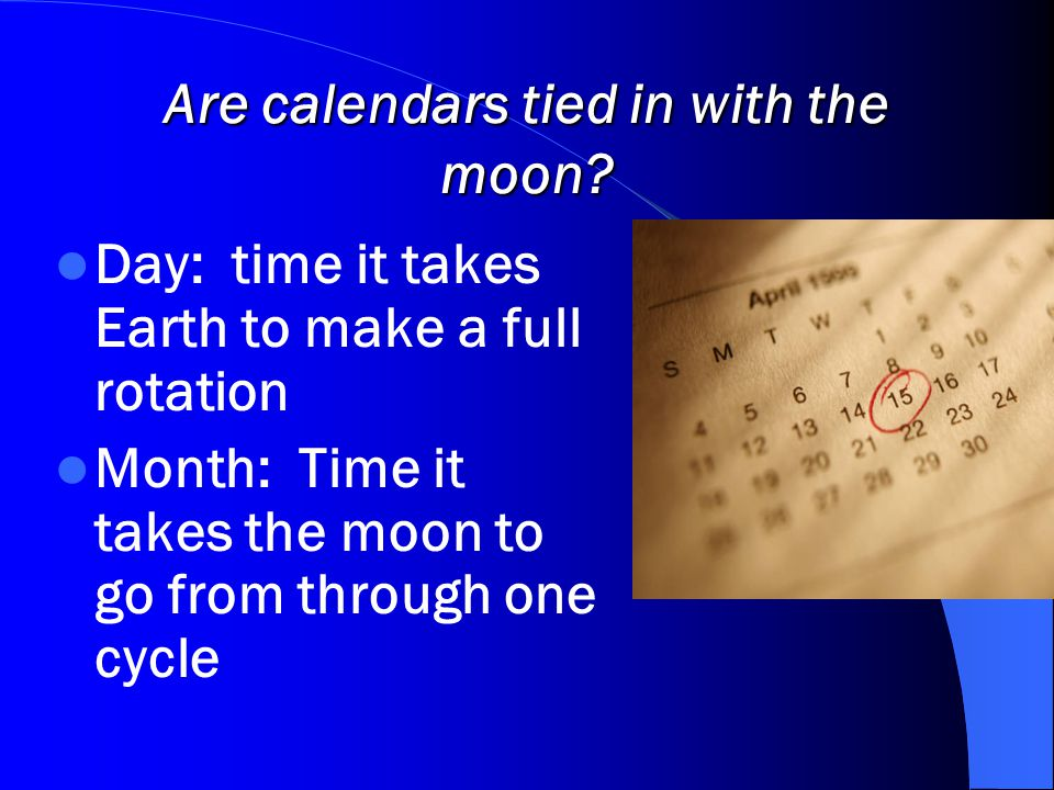 Are calendars tied in with the moon