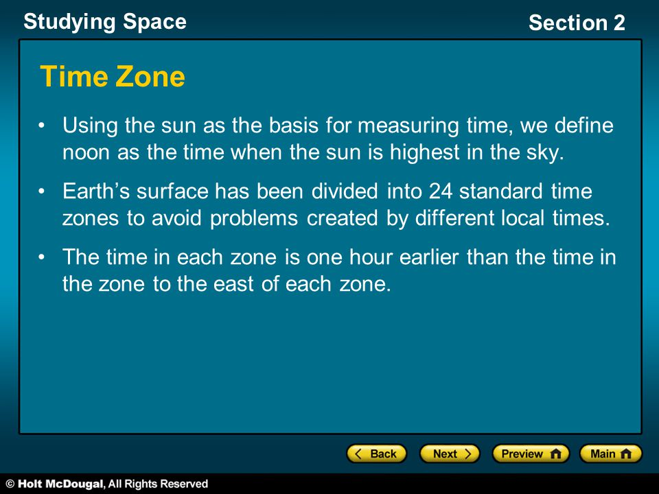 Time Zone Using the sun as the basis for measuring time, we define noon as the time when the sun is highest in the sky.