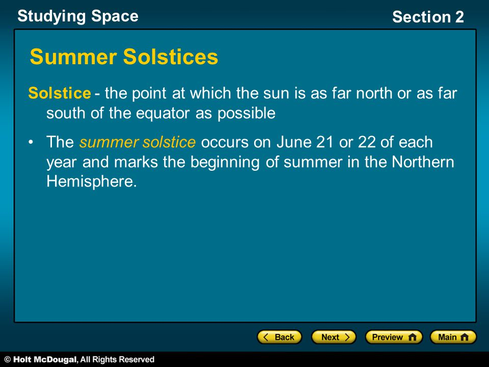 Summer Solstices Solstice - the point at which the sun is as far north or as far south of the equator as possible.
